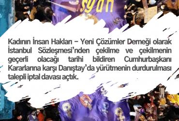 İstanbul Sözleşmesi'nden Çekilme Girişimine Karşı Danıştay'da Yürütmeyi Durdurma Talebiyle İptal Davası Açtık